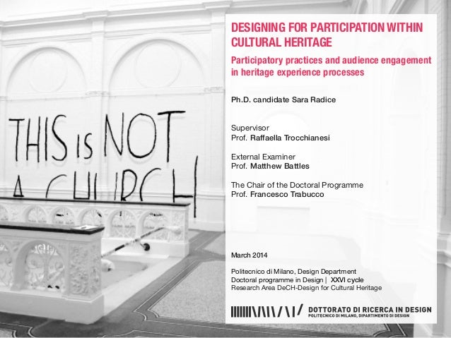DESIGNING FOR PARTICIPATION WITHIN CULTURAL HERITAGE Participatory practices and audience engagement in heritage experienc...