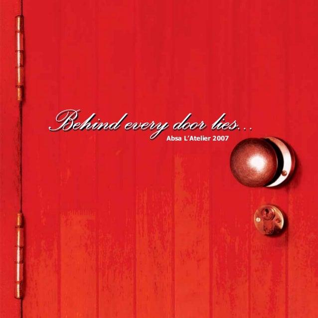 Behind every door lies...              Absa L'Atelier 2007