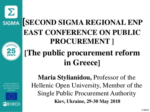 © OECD [SECOND SIGMA REGIONAL ENP EAST CONFERENCE ON PUBLIC PROCUREMENT ] [The public procurement reform in Greece] Kiev, ...