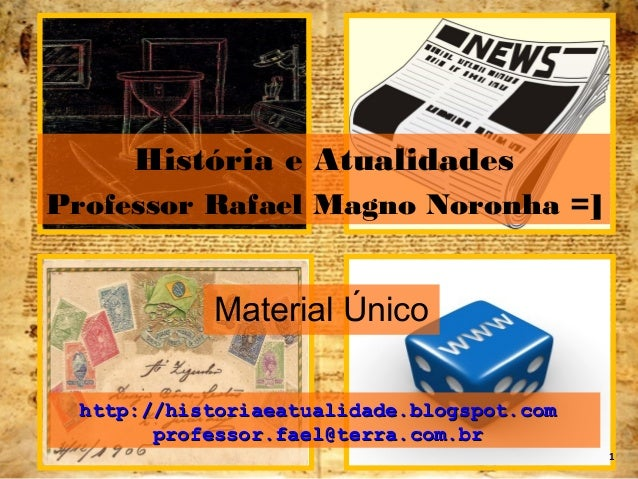História e Atualidades  Professor Rafael Magno Noronha =]  Material Único  hhttttpp::////hhiissttoorriiaaeeaattuuaalliidda...