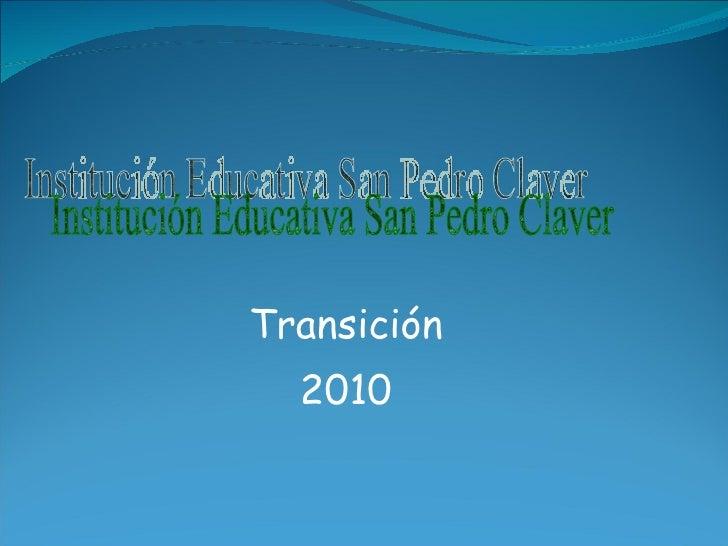 Transición 2010 Institución Educativa San Pedro Claver