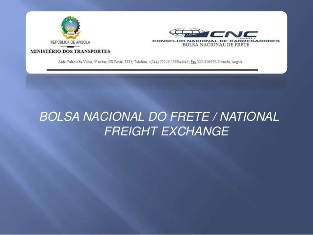 BOLSA NACIONAL DO FRETE / NATIONAL FREIGHT EXCHANGE