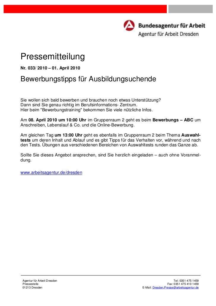 PressemitteilungNr. 033/ 2010 – 01. April 2010Bewerbungstipps für AusbildungsuchendeSie wollen sich bald bewerben und brau...