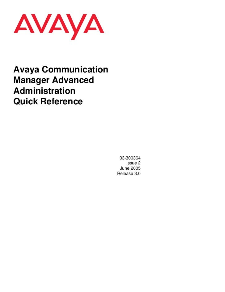 Avaya CommunicationManager AdvancedAdministrationQuick Reference                       03-300364                          ...