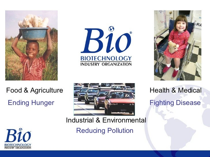 Biotechnology Feeds, Heals and Fuels the World Slide 2