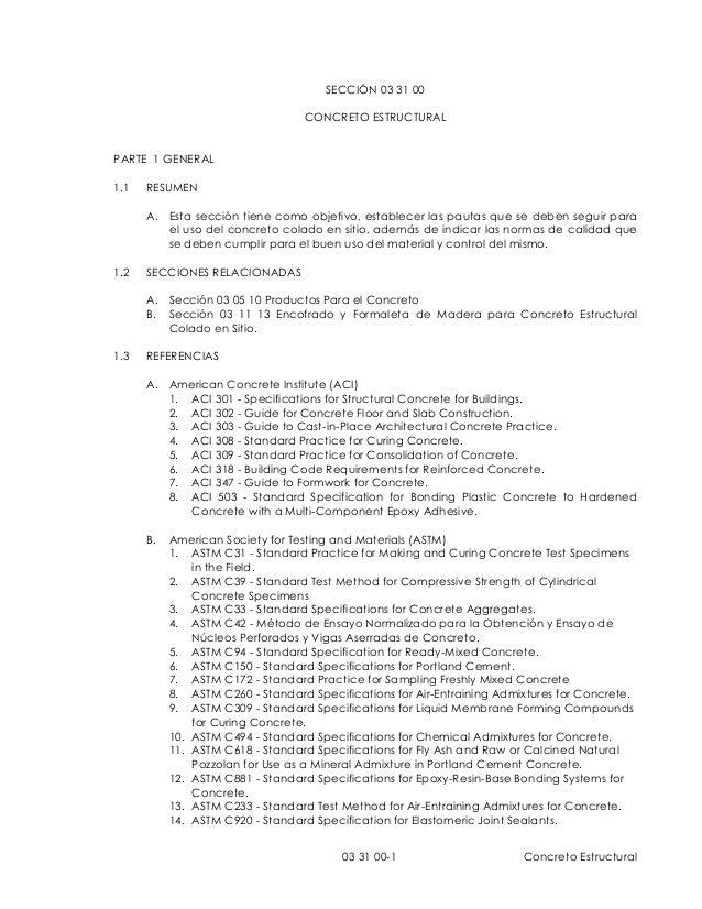 03 31 00-1 Concreto EstructuralSECCIÓN 03 31 00CONCRETO ESTRUCTURALPARTE 1 GENERAL1.1 RESUMENA. Esta sección tiene como ob...