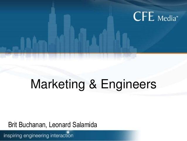 Marketing & Engineers Brit Buchanan, Leonard Salamida