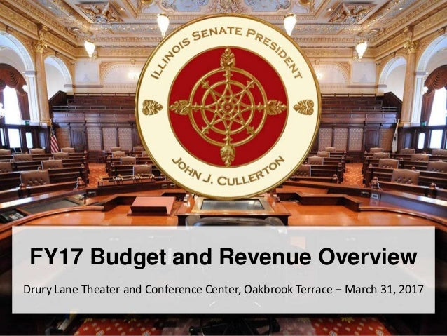 FY17 Budget and Revenue Overview Drury Lane Theater and Conference Center, Oakbrook Terrace − March 31, 2017