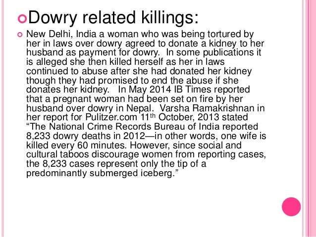 Dowry related killings:  New Delhi, India a woman who was being tortured by her in laws over dowry agreed to donate a ki...