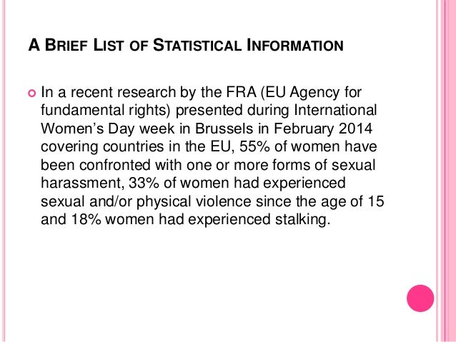 A BRIEF LIST OF STATISTICAL INFORMATION  In a recent research by the FRA (EU Agency for fundamental rights) presented dur...