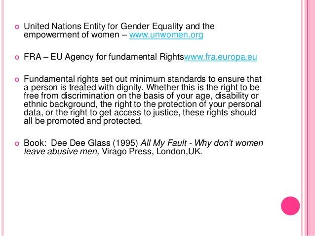  United Nations Entity for Gender Equality and the empowerment of women – www.unwomen.org  FRA – EU Agency for fundament...