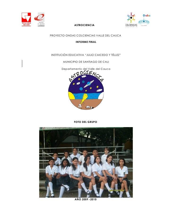 """ASTROCIENCIA   PROYECTO ONDAS COLCIENCIAS VALLE DEL CAUCA                  INFORME FINAL    INSTITUCIÓN EDUCATIVA """"JULIO C..."""