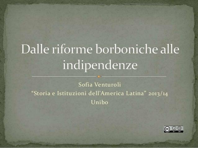 """Sofia Venturoli """"Storia e Istituzioni dell'America Latina"""" 2013/14 Unibo"""