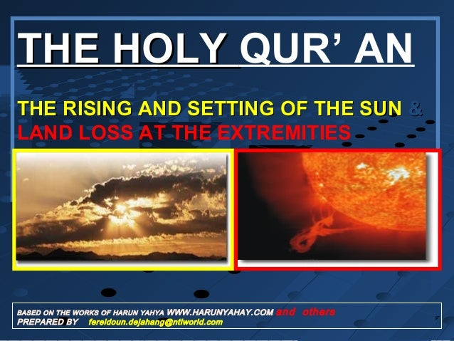 THE HOLYTHE HOLY QUR' AN THE RISING AND SETTING OF THE SUNTHE RISING AND SETTING OF THE SUN && LAND LOSS AT THE EXTREMITIE...