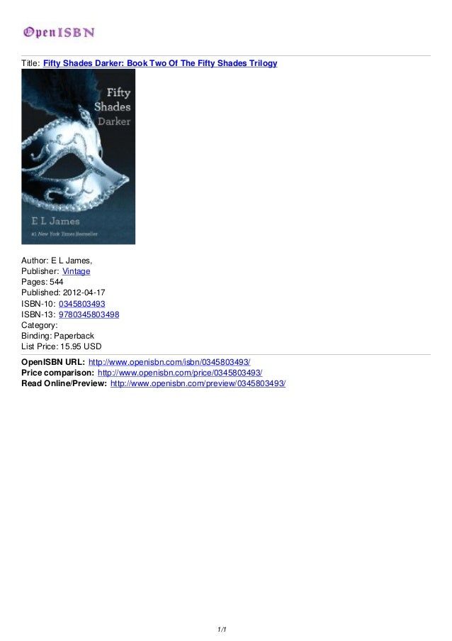 Title: Fifty Shades Darker: Book Two Of The Fifty Shades TrilogyAuthor: E L James,Publisher: VintagePages: 544Published: 2...