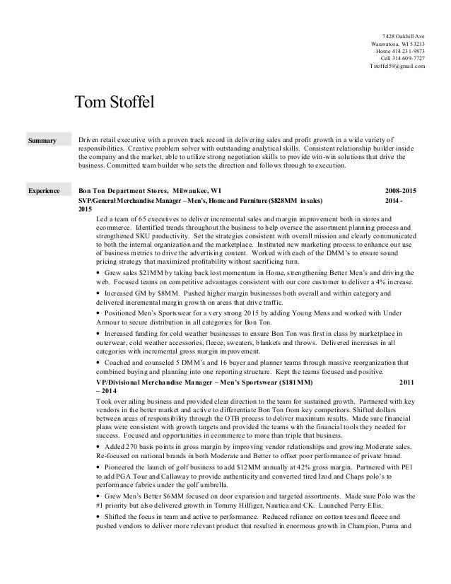 Tom Stoffel Summary Driven retail executive with a proven track record in delivering sales and profit growth in a wide var...