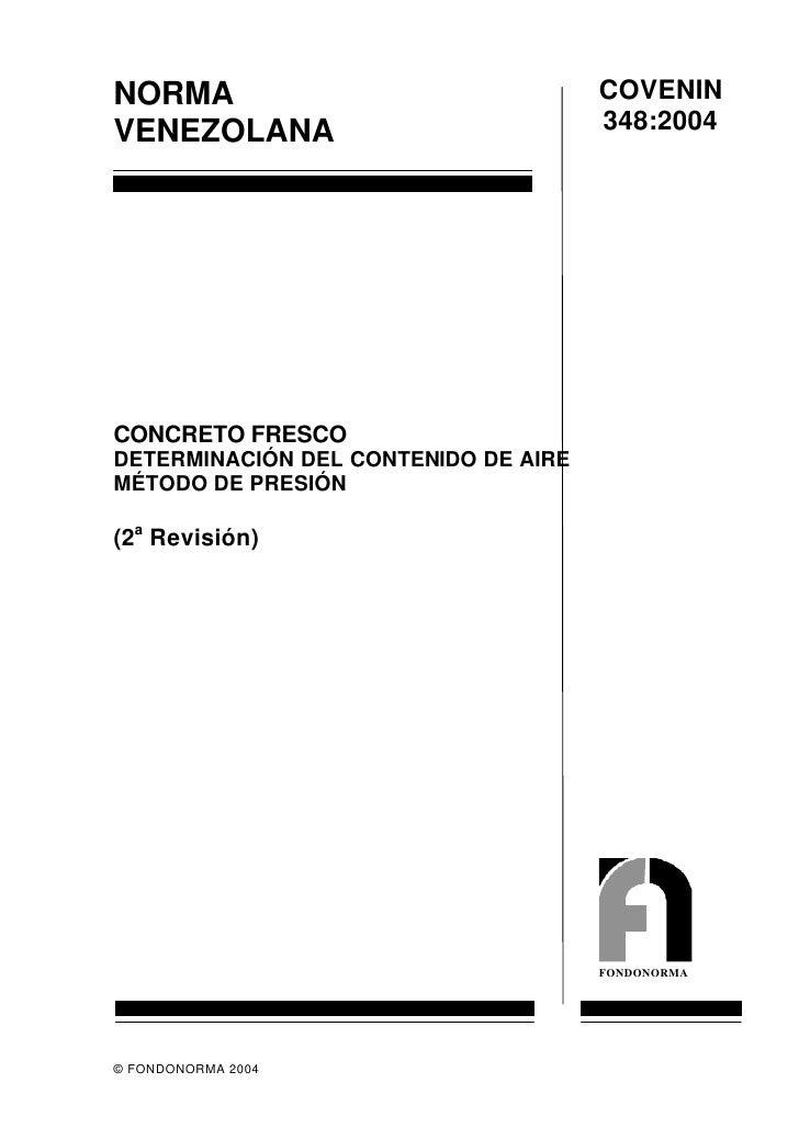 COVENIN NORMA                                       348:2004 VENEZOLANA     CONCRETO FRESCO DETERMINACIÓN DEL CONTENIDO DE...