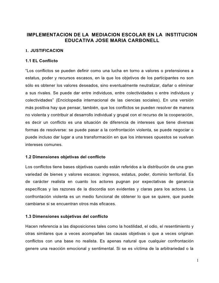 IMPLEMENTACION DE LA MEDIACION ESCOLAR EN LA INSTITUCION             EDUCATIVA JOSE MARIA CARBONELL  1. JUSTIFICACION  1.1...