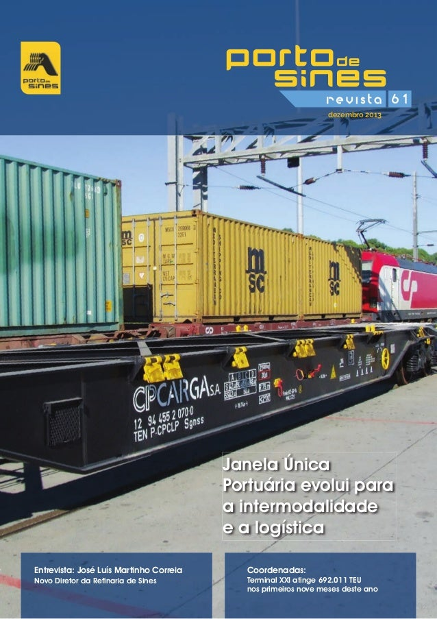 Janela Única Portuária evolui para a intermodalidade e a logística dezembro 2013 61 Coordenadas: Terminal XXI atinge 692.0...