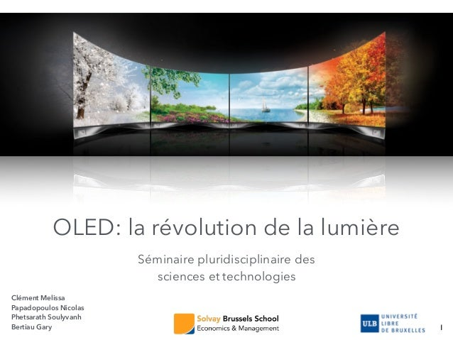 OLED: la révolution de la lumière Séminaire pluridisciplinaire des sciences et technologies Clément Melissa Papadopoulos N...