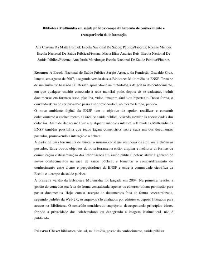 Biblioteca Multimídia em saúde pública:compartilhamento de conhecimento e transparência da informação Ana Cristina Da Matt...