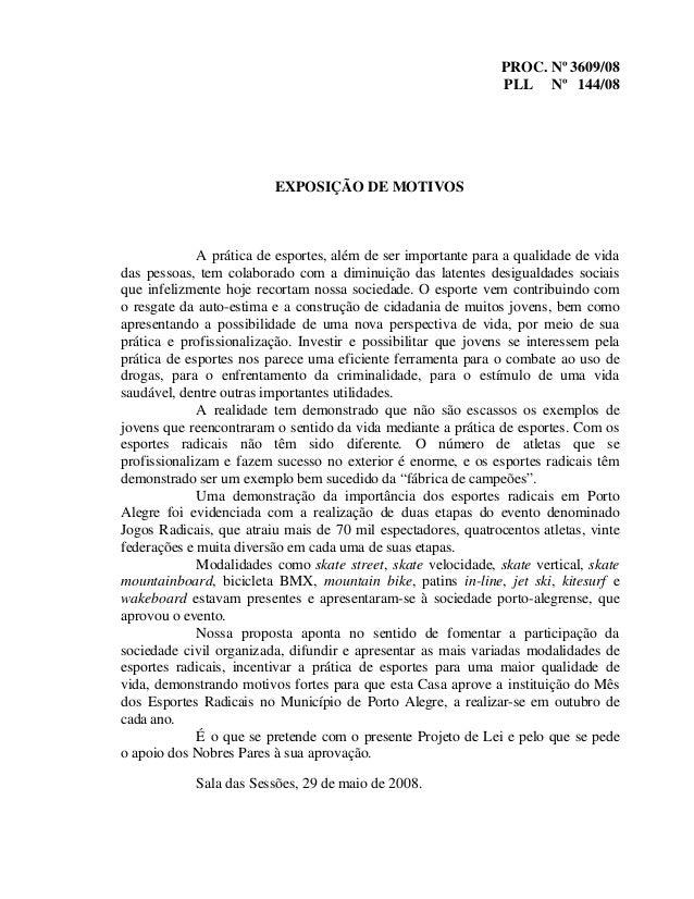 PROC. Nº 3609/08 PLL Nº 144/08 EXPOSIÇÃO DE MOTIVOS A prática de esportes, além de ser importante para a qualidade de vida...