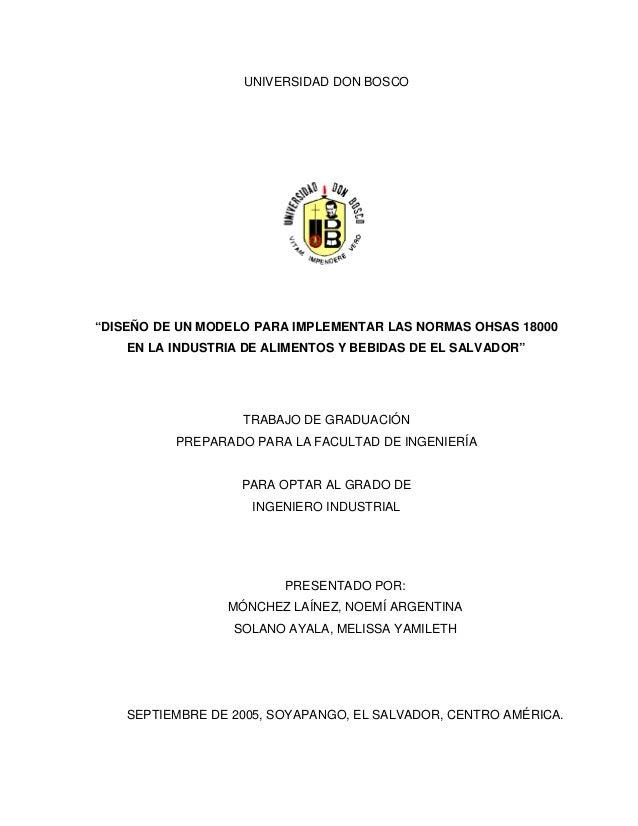 """UNIVERSIDAD DON BOSCO """"DISEÑO DE UN MODELO PARA IMPLEMENTAR LAS NORMAS OHSAS 18000 EN LA INDUSTRIA DE ALIMENTOS Y BEBIDAS ..."""