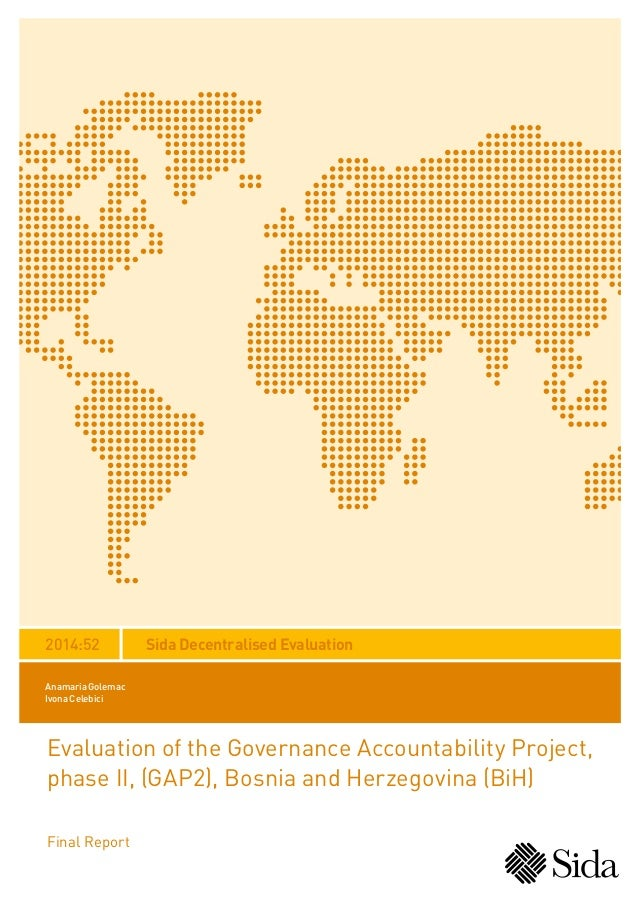 Sida Decentralised Evaluation Evaluation of the Governance Accountability Project, phase II, (GAP2), Bosnia and Herzegovin...