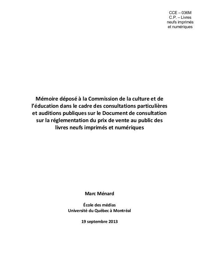 Mémoire déposé à la Commission de la culture et de l'éducation dans le cadre des consultations particulières et auditions ...