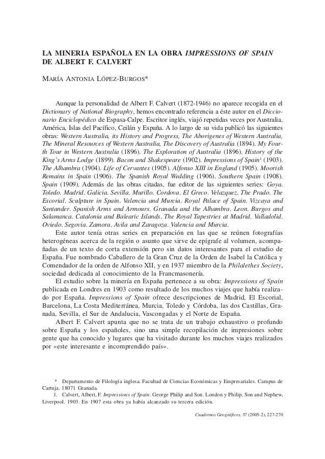 LA MINERÍA ESPAÑOLA EN LA OBRA IMPRESSIONS OF SPAIN DE ALBERT F. CALVERT 227 Cuadernos Geográficos, 37 (2005-2), 227-270 L...