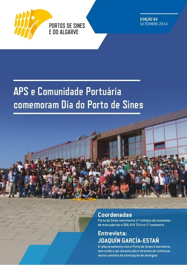 APS e Comunidade Portuária comemoram Dia do Porto de Sines EDIÇÃO 63 SETEMBRO 2014 Entrevista: JOAQUÍN GARCÍA-ESTAÑ O rela...