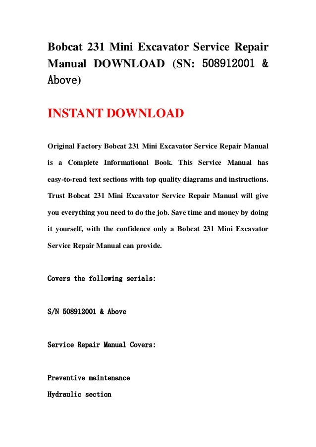 Bobcat 231 Mini Excavator Service RepairManual DOWNLOAD (SN: 508912001 &Above)INSTANT DOWNLOADOriginal Factory Bobcat 231 ...