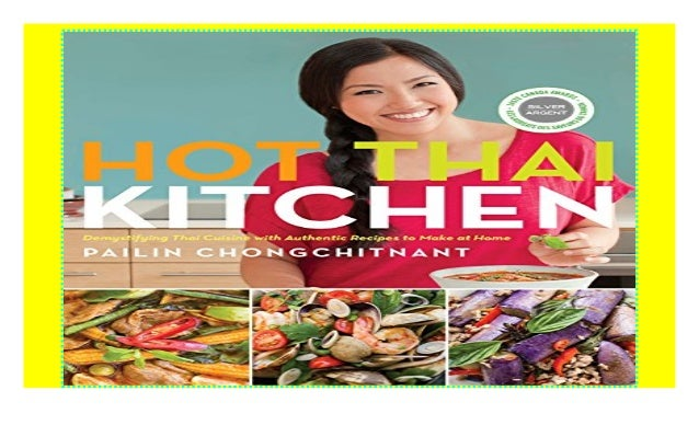 Hot Thai Kitchen Demystifying Thai Cuisine With Authentic Recipes
