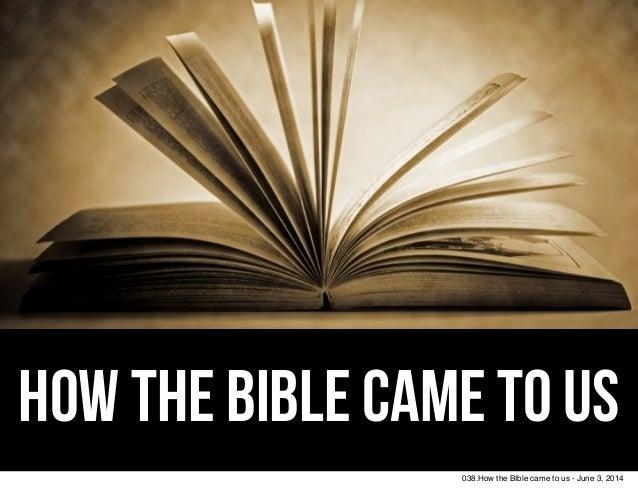 How the Bible came to us 038.How the BIble came to us - June 3, 2014