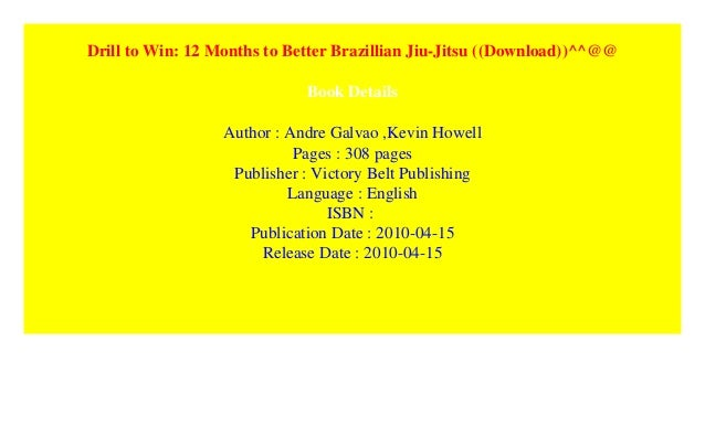 Drill To Win 12 Months To Better Brazillian Jiu Jitsu Download