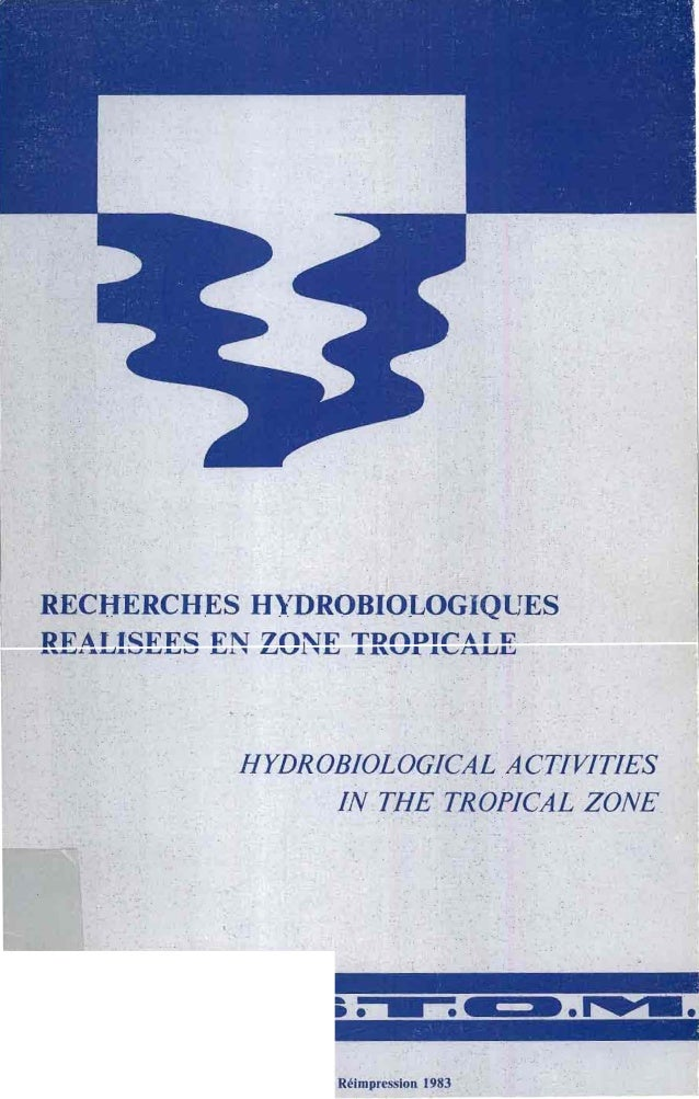 RECHERCHES HYDROBIOLOG QlŒS R-E~J.!.JSEES EN ZONE TROPICA1lE HYDROBIOLOGICALACTIVITIES IN THE TROPICAL ZONE Réimpr Ion 1983