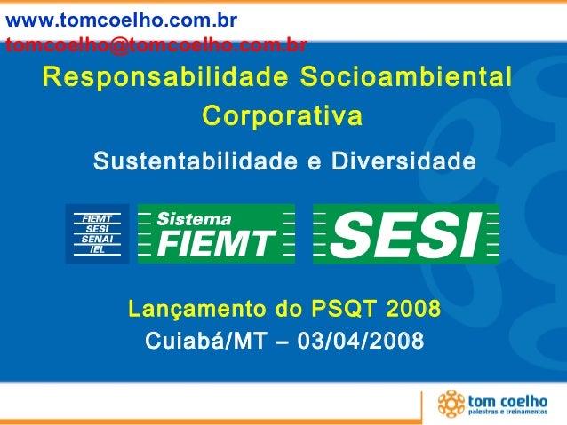 www.tomcoelho.com.brtomcoelho@tomcoelho.com.br   Responsabilidade Socioambiental             Corporativa       Sustentabil...