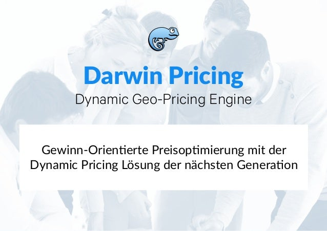 Darwin'Pricing Dynamic Geo-Pricing Engine Gewinn&Orien)erte+Preisop)mierung+mit+der Dynamic+Pricing+Lösung+der+nächsten+Ge...