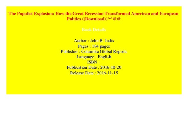 The Populist Explosion How The Great Recession Transformed American
