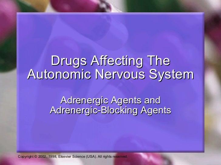 Drugs Affecting The Autonomic Nervous System Adrenergic Agents and Adrenergic-Blocking Agents