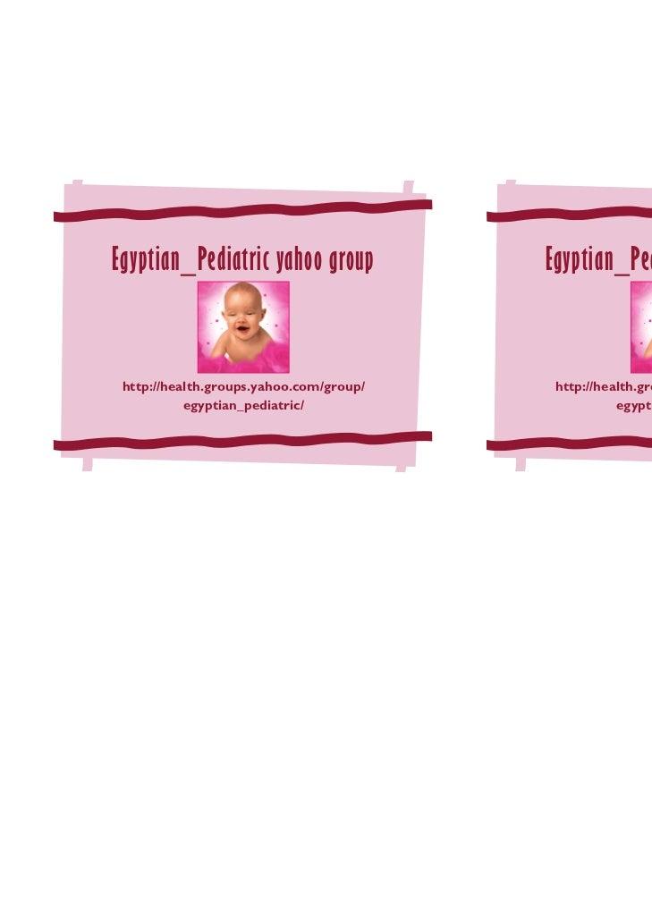 Egyptian_Pediatric yahoo group           Egyptian_Pediatric yahoo group http://health.groups.yahoo.com/group/    http://he...