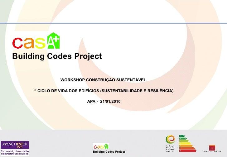 "Building Codes Project                  WORKSHOP CONSTRUÇÃO SUSTENTÁVEL       "" CICLO DE VIDA DOS EDIFÍCIOS (SUSTENTABILID..."