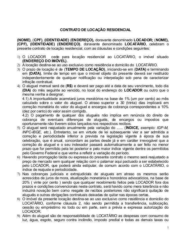 CONTRATO DE LOCAÇÃO RESIDENCIAL (NOME), (CPF), (IDENTIDADE) (ENDEREÇO), doravante denominado LOCADOR; (NOME), (CPF), (IDEN...