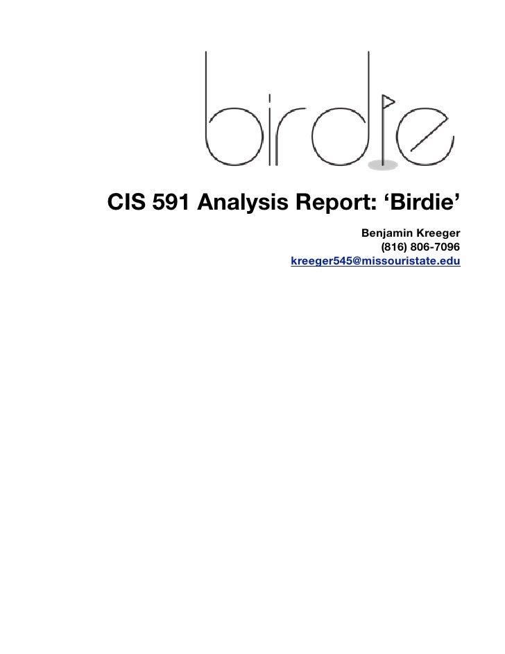 CIS 591 Analysis Report: 'Birdie'                             Benjamin Kreeger                                (816) 806-70...