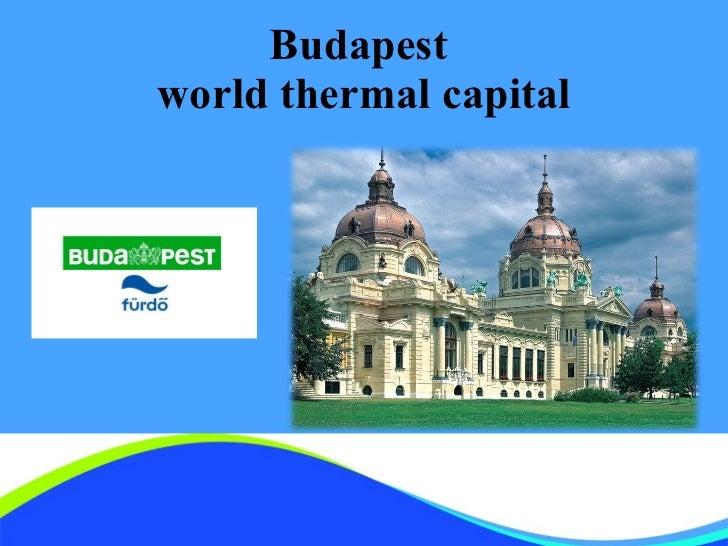 Budapest   world thermal capital Budapest Gyógyfürdői  Zrt.