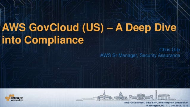 AWS Government, Education, and Nonprofit Symposium Washington, DC I June 25-26, 2015 AWS Government, Education, and Nonpro...