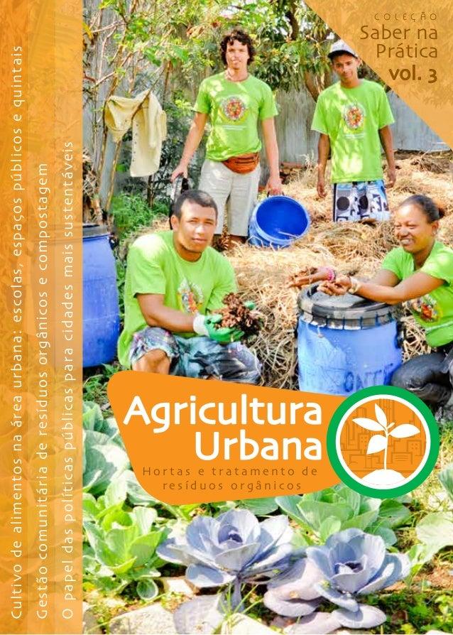 1 Agricultura UrbanaH o r t a s e t r a t a m e n t o d e r e s í d u o s o r g â n i c o s Cultivodealimentosnaáreaurbana...