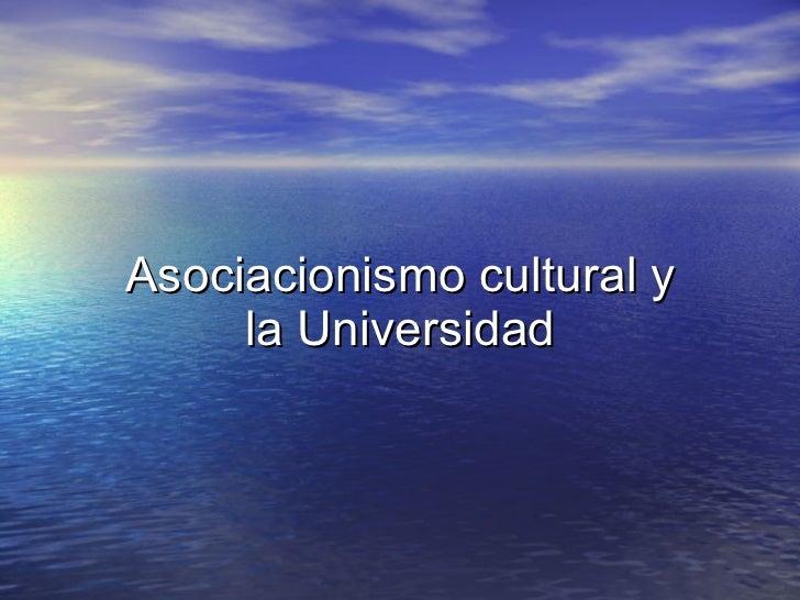 Asociacionismo cultural y la Universidad