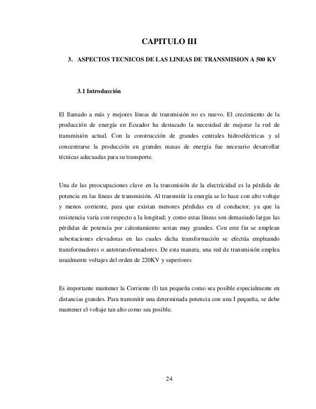 24 CAPITULO III 3. ASPECTOS TECNICOS DE LAS LINEAS DE TRANSMISION A 500 KV 3.1 Introducción El llamado a más y mejores lín...
