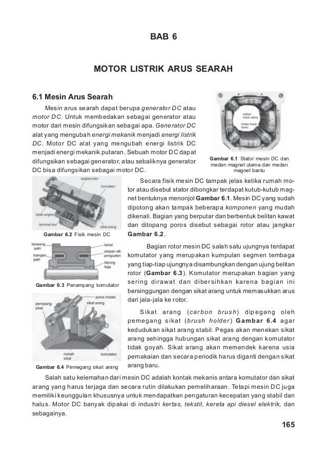 BAB 6                      MOTOR LISTRIK ARUS SEARAH6.1 Mesin Arus Searah     Mesin arus searah dapat berupa generator DC ...